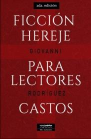 Ficción hereje para lectores castos (2da. Ed. 2016)
